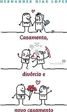 Casamento, divórcio e novo casamento (Portuguese Edition)