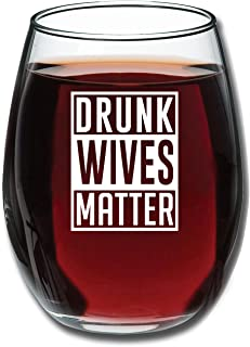 Drunk Wives Matter - Funny Wine Glass 15oz - Gift for Mom, Gift Idea for Her, Birthday Gift for Wife