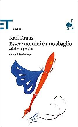 Essere uomini è uno sbaglio: Aforismi e pensieri (Einaudi tascabili. Classici Vol. 1719)