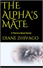 The Alpha's Mate: A Therion Beast Novel (A Therion Novel Book 2)