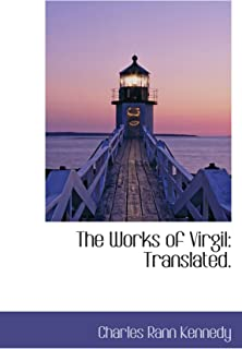 The Works of Virgil: Translated.