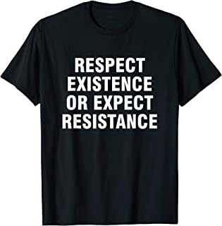 Best respect existence or expect resistance shirt Reviews