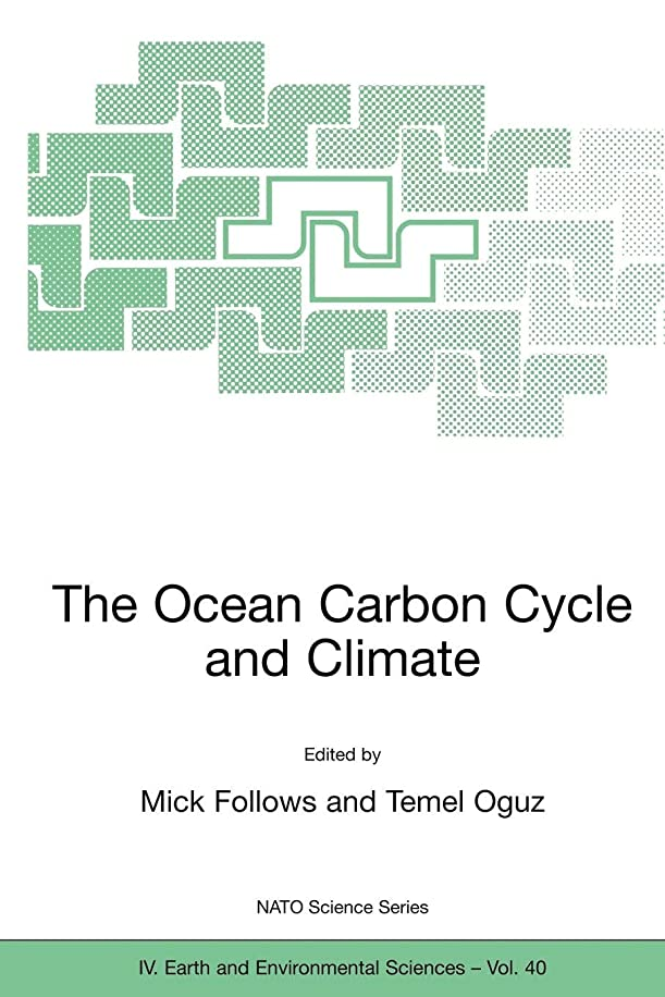 The Ocean Carbon Cycle and Climate: Proceedings of the NATO ASI on Ocean Carbon Cylce and Climate, Ankara, Turkey, from 5 to 16 August 2002. (Nato Science Series: IV:)