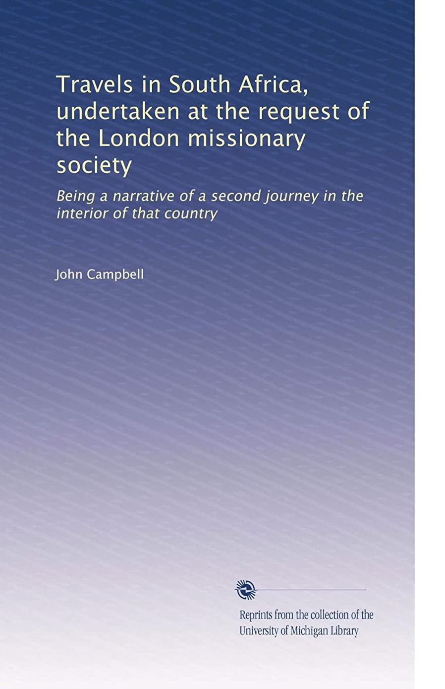 物足りない不純差し引くTravels in South Africa, undertaken at the request of the London missionary society: Being a narrative of a second journey in the interior of that country