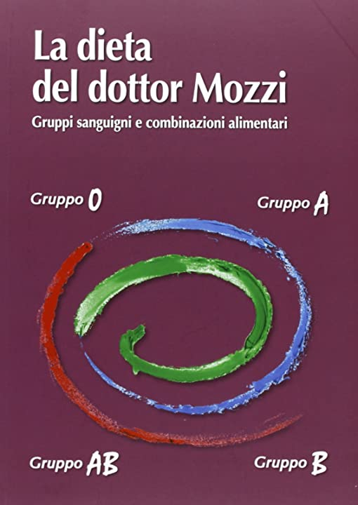 La dieta del dottor mozzi. gruppi sanguigni e combinazioni alimentari (italiano) copertina flessibile 978-8890873829