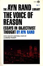 The Voice of Reason: Essays in Objectivist Thought (The Ayn Rand Library)