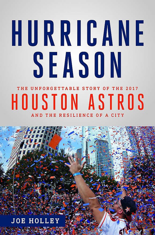 Image OfHurricane Season: The Unforgettable Story Of The 2017 Houston Astros And The Resilience Of A City