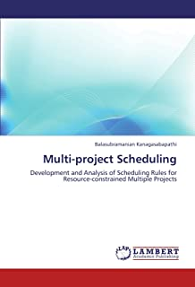 Multi-project Scheduling: Development and Analysis of Scheduling Rules for Resource-constrained Multiple Projects