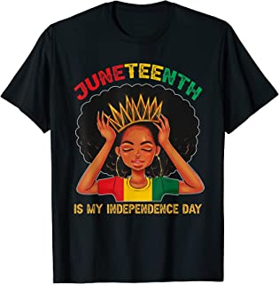 Juneteenth Is My Independence Day - Black Girl Black...