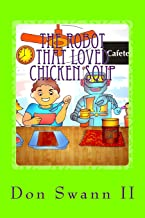 The Robot That Loved Chicken Soup: A Story About Food Allergies Just for Kids