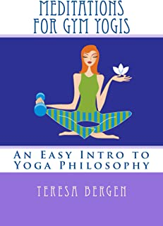 Meditations for Gym Yogis: An Easy Intro to Yoga Philosophy (English Edition)