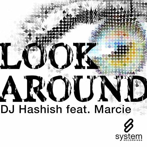Look Around (Kopin & Metso Remix) by DJ Hashish feat  Marcie