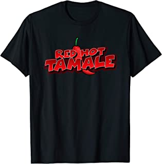 Red Hot Tamale  T-Shirt