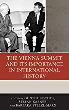 The Vienna Summit and Its Importance in International History (The Harvard Cold War Studies Book Series)