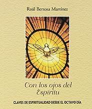 Con los ojos del Espíritu: Claves de espiritualidad desde el octavo día (Joya)
