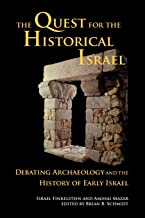 The Quest for the Historical Israel: Debating Archaeology and the History of Early Israel: 17