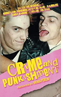 Crime and PUNKishment: Exclusive Interviews with Rodney Bingenheimer, Jack Grisham, Palmolive of the Slits, Linda Ramone and Captain Sensible