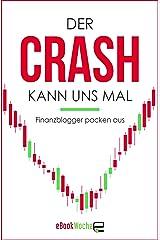 Der Crash kann uns mal: Finanzblogger packen aus Kindle Ausgabe