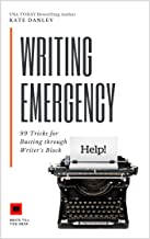 Writing Emergency: 99 Tricks for Busting Through Writer's Block (Write Till You Drop Book 1) (English Edition)