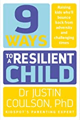 9 Ways to a Resilient Child Kindle Edition