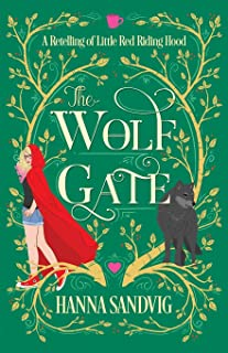 The Wolf Gate: A Retelling of Little Red Riding Hood