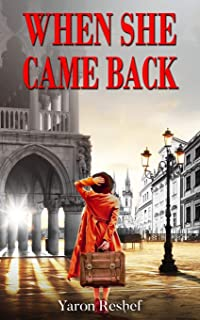 When She Came Back (A WW2 Historical Novel, Based on a True Story)