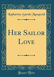 Her Sailor Love (Classic Reprint)