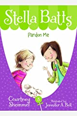 Pardon Me (Stella Batts Book 3) Kindle Edition