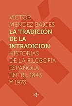 La tradición de la intradición: Historias de la filosofía española entre 1843-1973 (Ventana Abierta) (Spanish Edition)