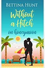 Without a Hitch on Honeymoon - Book 2: (Novella) Kindle Edition