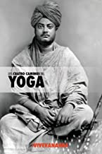 Los Cuatro Caminos del Yoga: Jnana Yoga, Raja Yoga, Karma Yoga, Bhakti Yoga