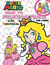 Super Mario: Guide to Princess Peach... and more!: An Unofficial Guide to Princess Peach