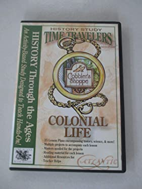 Colonial Life (Time Travelers History Study Series)