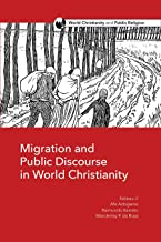 Migration and Public Discourse in World Christianity (World Christianity and Public Religion)