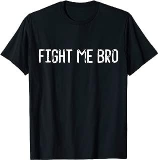 Best fight me bro Reviews