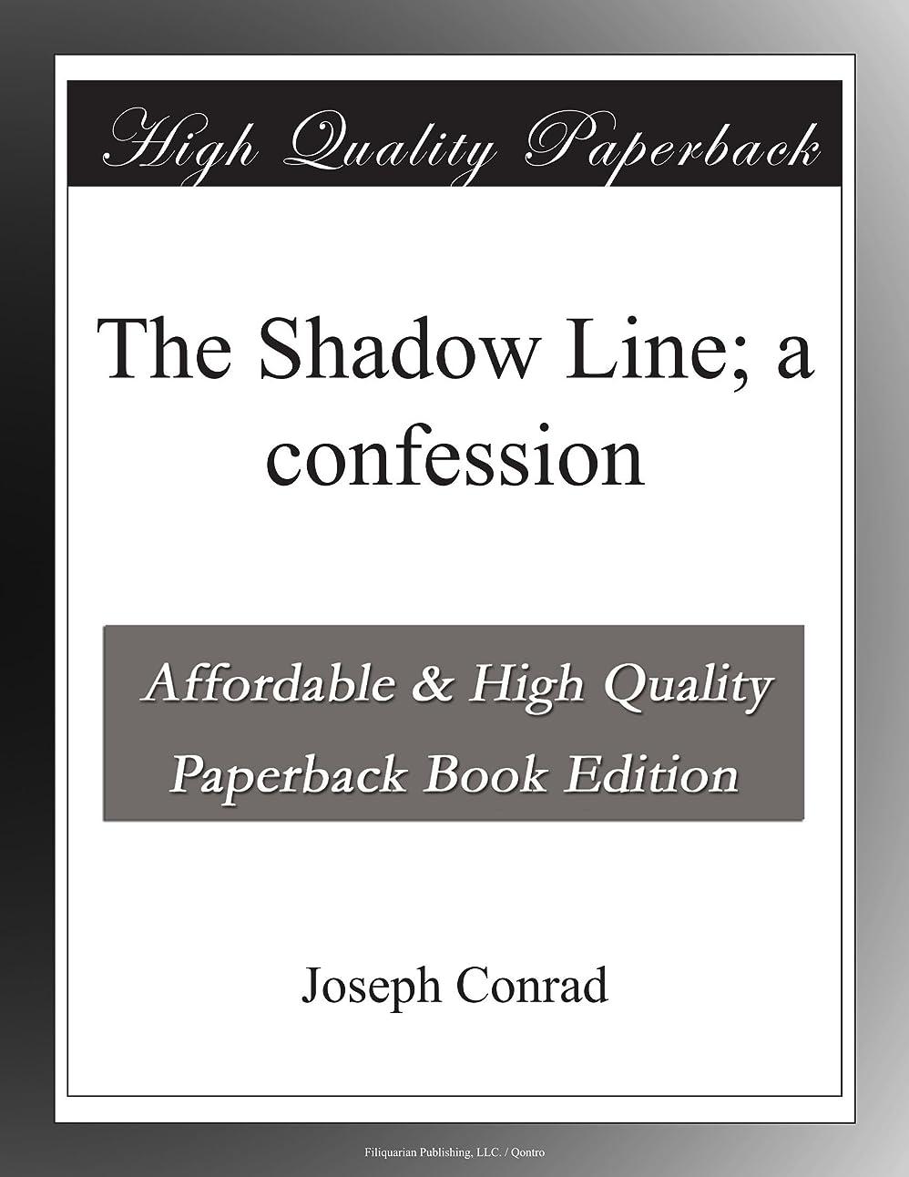 欲望ドーム私のThe Shadow Line; a confession
