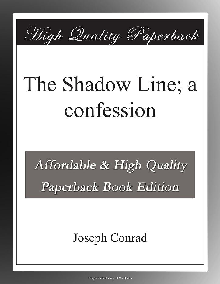便利さ道に迷いましたコーンThe Shadow Line; a confession