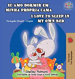 I Love to Sleep in My Own Bed: Portuguese English Bilingual Children's Book (Portuguese English Bilingual Collection) (Portuguese Edition)