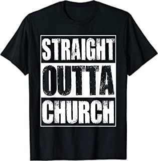 straight outta church t shirt