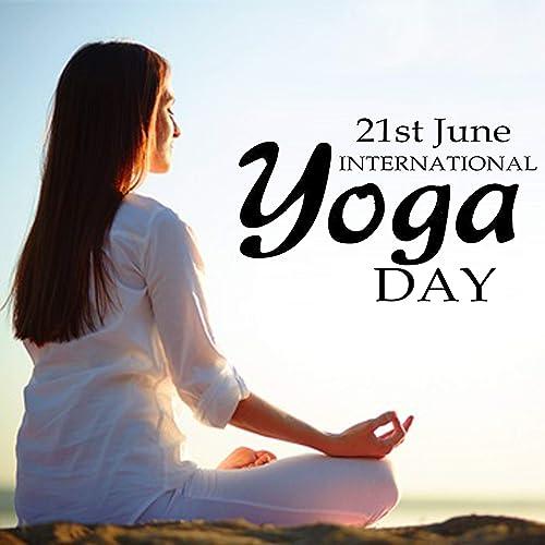 21st June International Yoga Day (Hatha Yoga, Iyengar Yoga ...