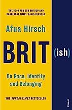 Brit(ish): On Race, Identity and Belonging (English Edition)