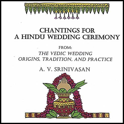 Chantings for a Hindu Wedding Ceremony by A  V  Srinivasan