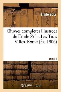 Oeuvres complètes illustrées de Émile Zola. Les Trois Villes. Rome. Tome 1
