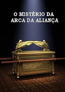O MistÉrio Da Arca Da AlianÇa (Portuguese Edition)