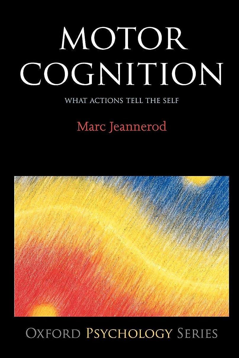 メイド過去存在するMotor Cognition: What Actions Tell the Self (Oxford Portraits in Science)