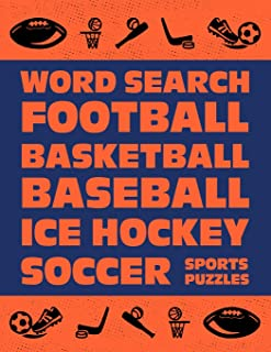 Word Search: Football Basketball Baseball Ice Hockey Soccer Sports Puzzle Activity Logical Book Games For Kids & Adults La...