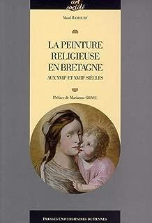 La peinture religieuse en Bretagne aux XVIIe et XVIIIe siècles (1Cédérom)