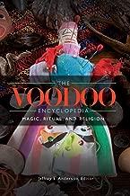 The Voodoo Encyclopedia: Magic, Ritual, and Religion