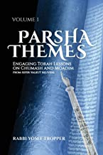 Parsha Themes Volume 1: Engaging Torah Lessons on Chumash and Moadim from Sefer Yalkut Reuveni