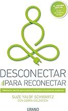 Desconectar para reconectar: Meditación sencilla para escépticos ocupados y buscadores modernos (Crecimiento personal) (Sp...